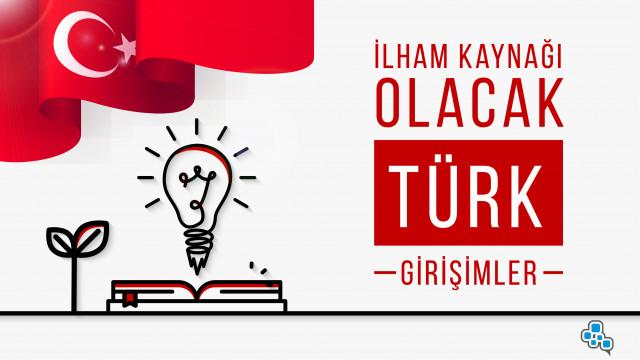 İlham Kaynağı Olacak Türk Girişimler